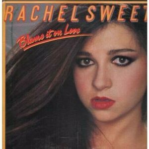 Rachel Sweet Blame It On Love 1982 Pop Punk LP